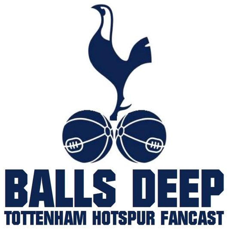 Balls Deep: Tottenham Hotspur Podcast